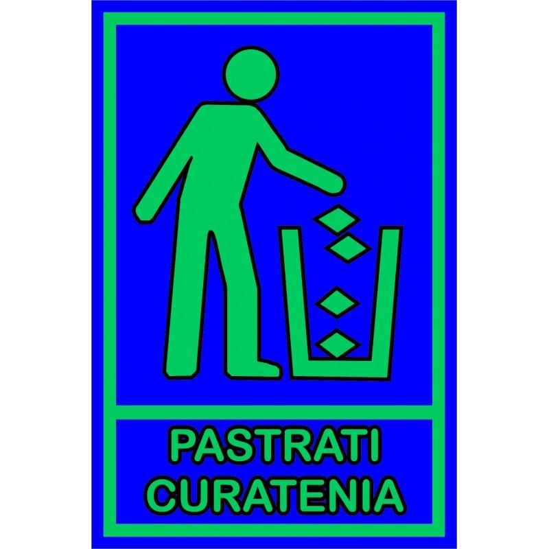 Semn informare fosforescent Pastrati curatenia