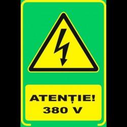 Semn fosforescent Atentie 380 Volti